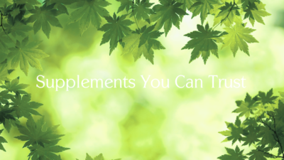 Supplements You Can Trust